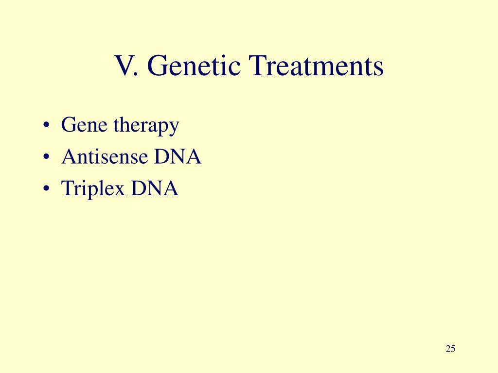 V. Genetic Treatments