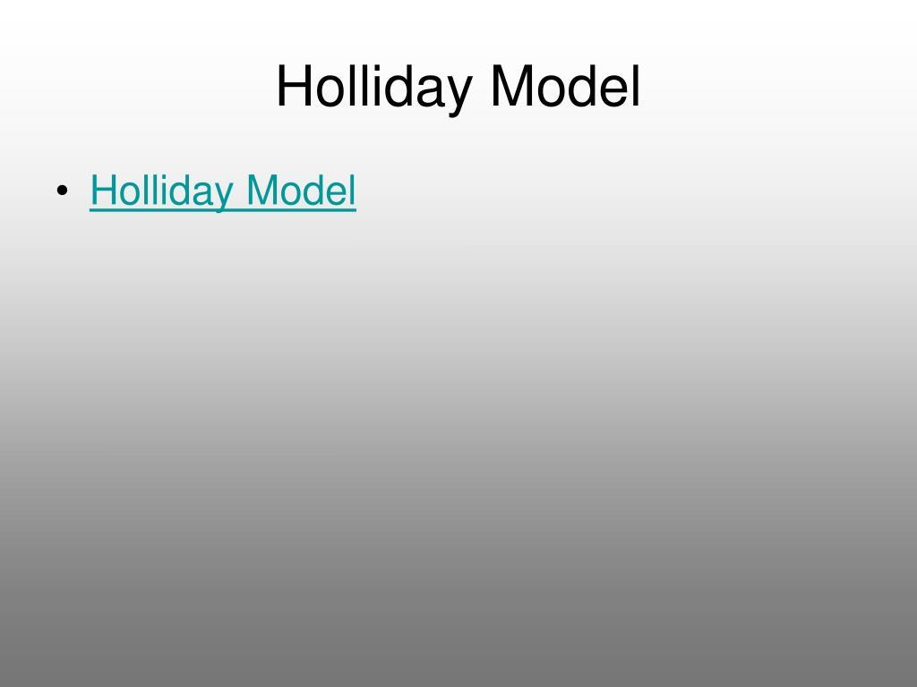 Holliday Model