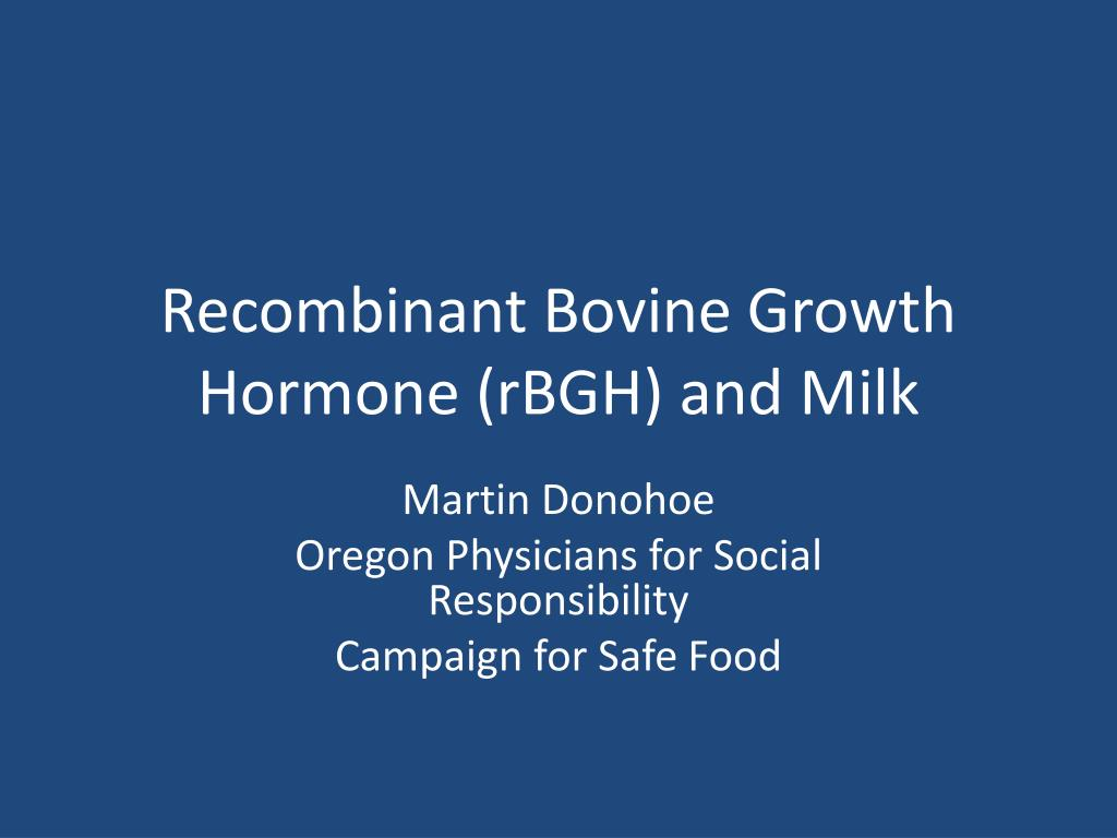 Recombinant Bovine Growth Hormone (rBGH) and Milk