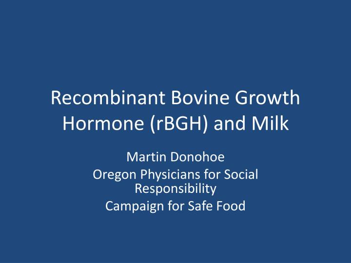 Recombinant bovine growth hormone rbgh and milk