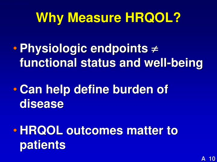 Why Measure HRQOL?