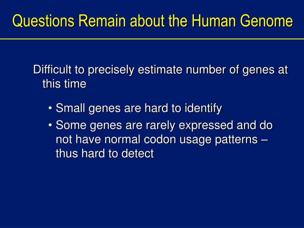 Questions Remain about the Human Genome