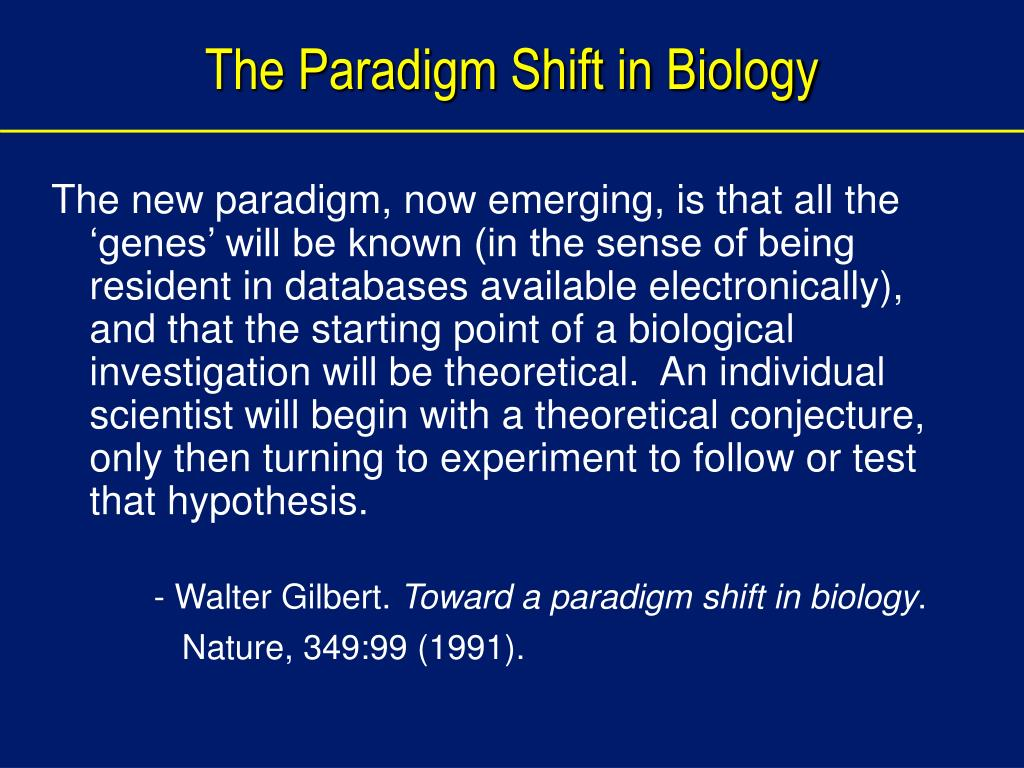 The Paradigm Shift in Biology