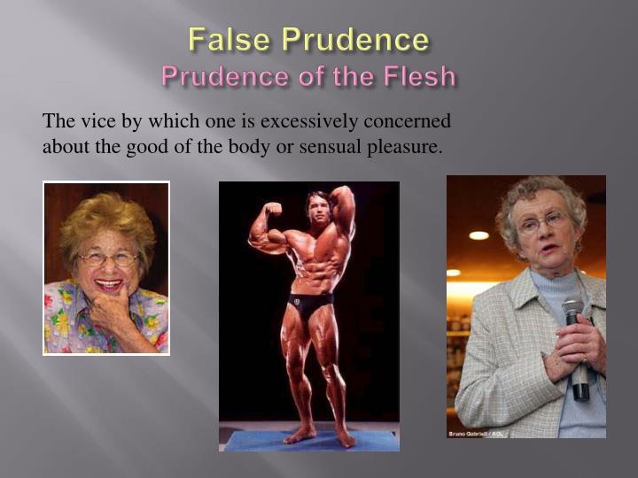 False Prudence