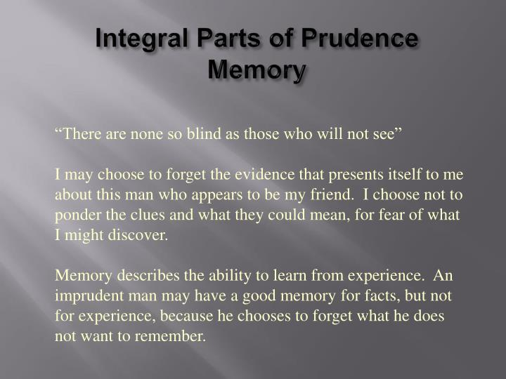 Integral Parts of Prudence Memory