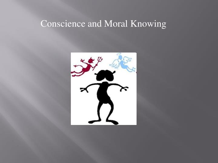 Conscience and Moral Knowing