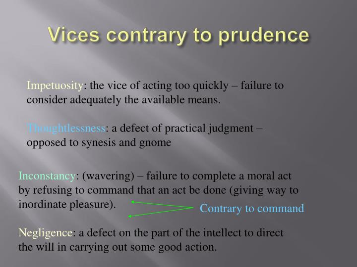 Vices contrary to prudence