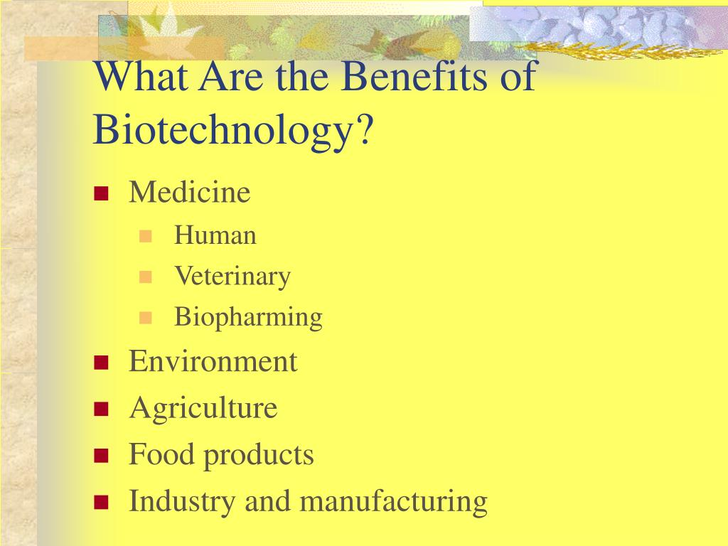 What Are the Benefits of Biotechnology?