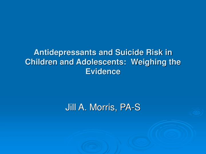 antidepressants and suicide risk in children and adolescents weighing the evidence