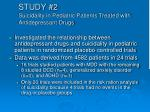 study 2 suicidality in pediatric patients treated with antidepressant drugs