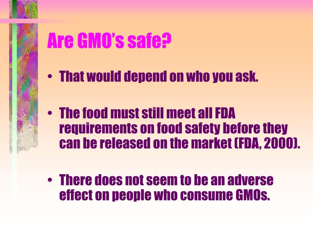 Are GMO's safe?