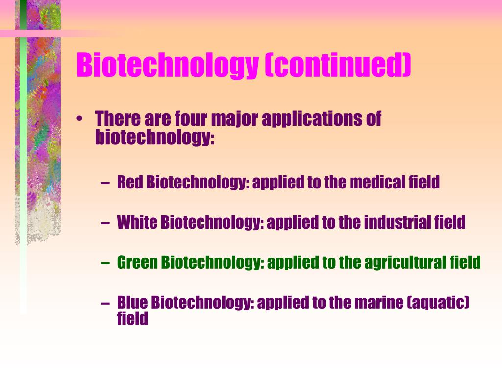 Biotechnology (continued)