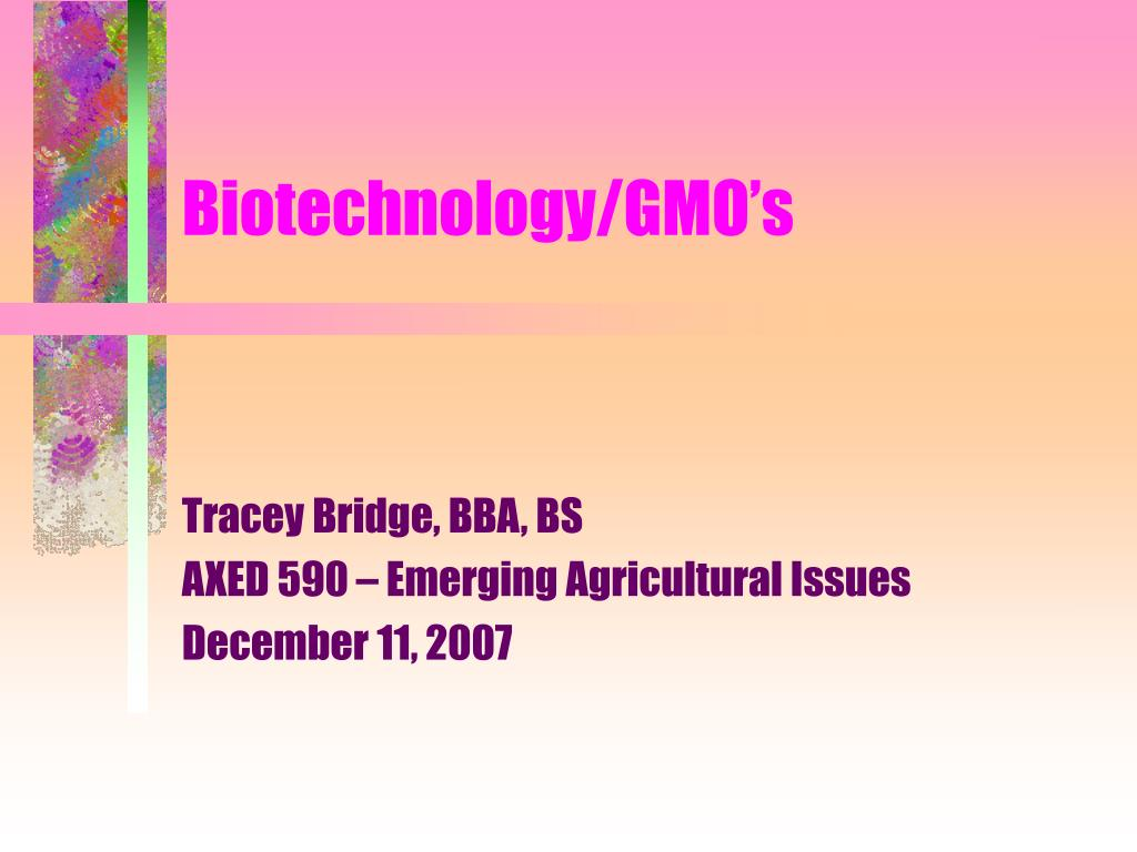 Biotechnology/GMO's