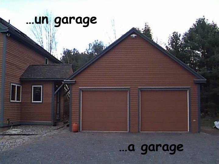 …un garage