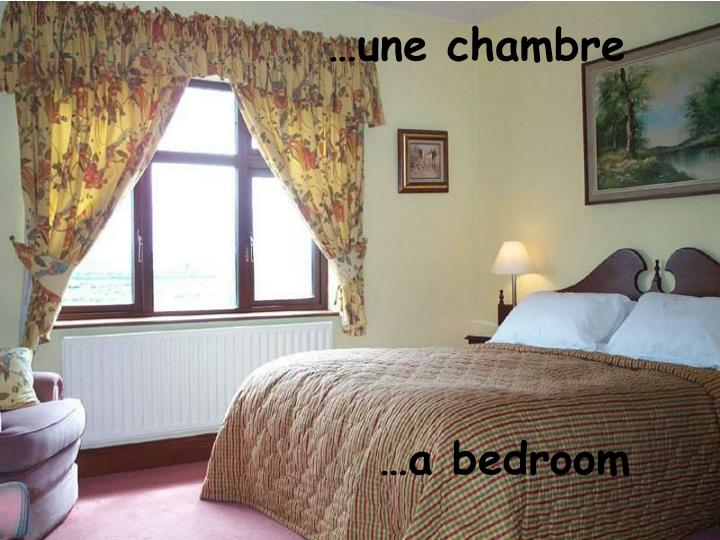 …une chambre