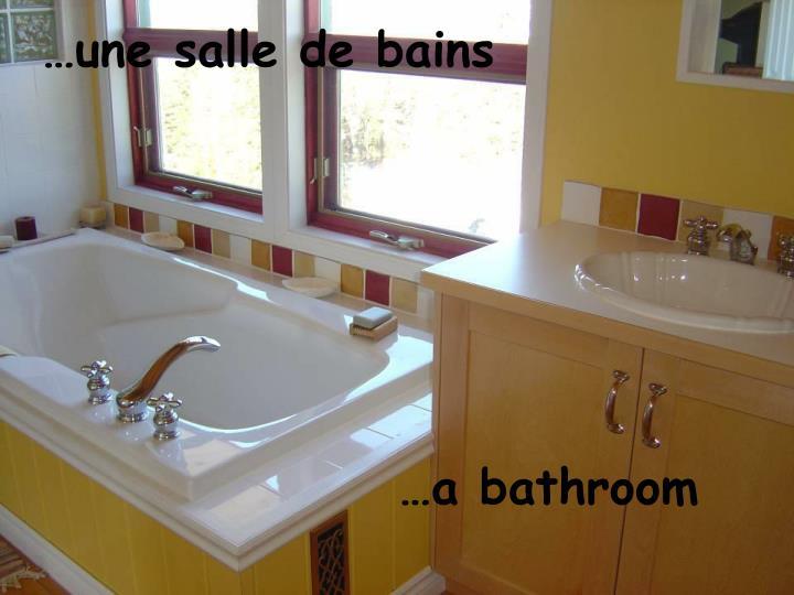 …une salle de bains