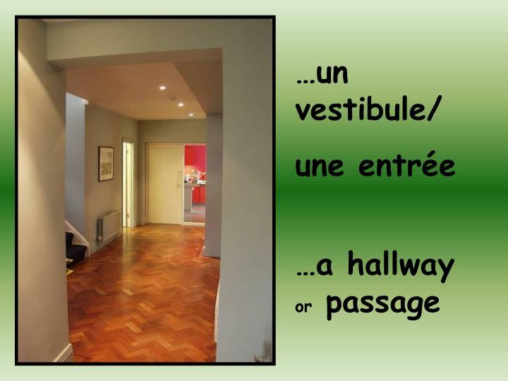 …un vestibule/