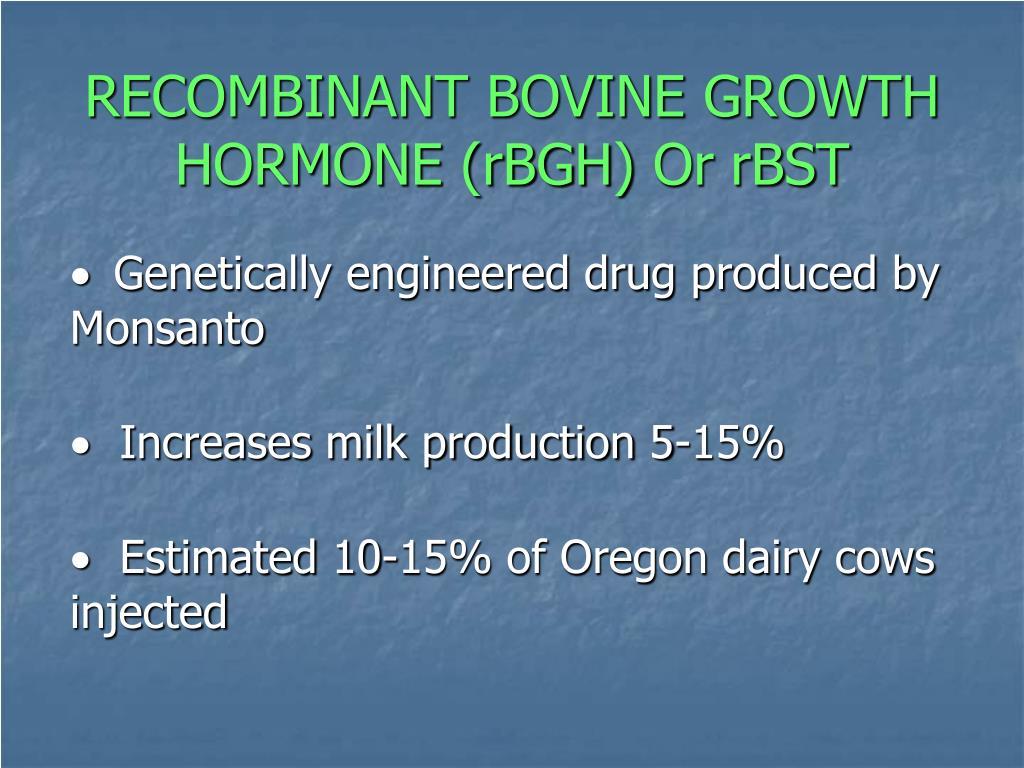 RECOMBINANT BOVINE GROWTH HORMONE (rBGH)