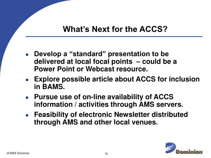 What's Next for the ACCS?