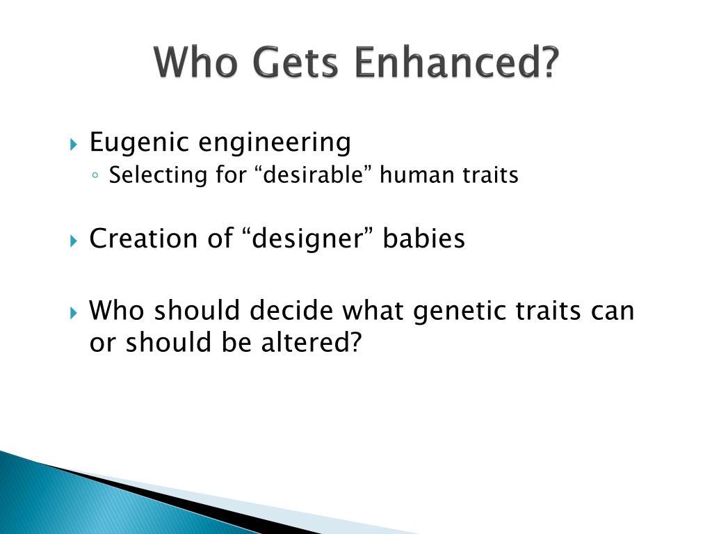 Who Gets Enhanced?