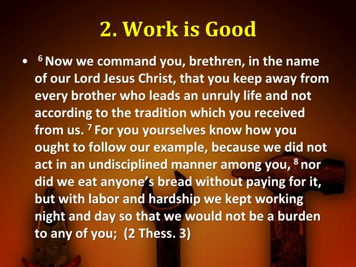 2. Work is Good