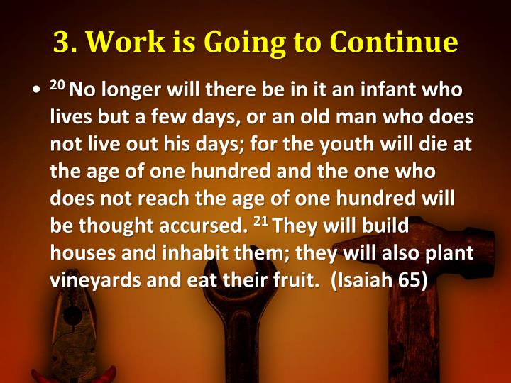 3. Work is Going to Continue