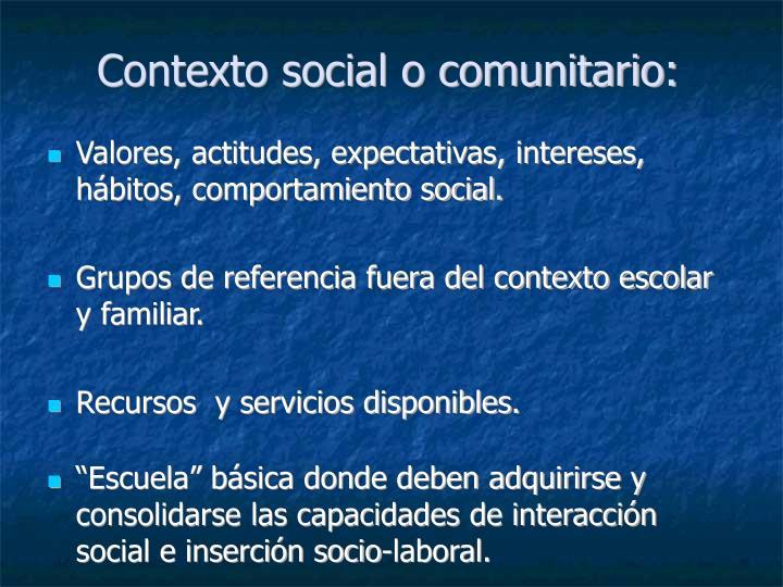 Contexto social o comunitario: