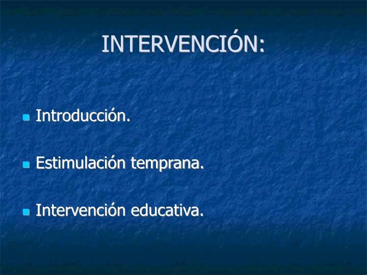 INTERVENCIÓN: