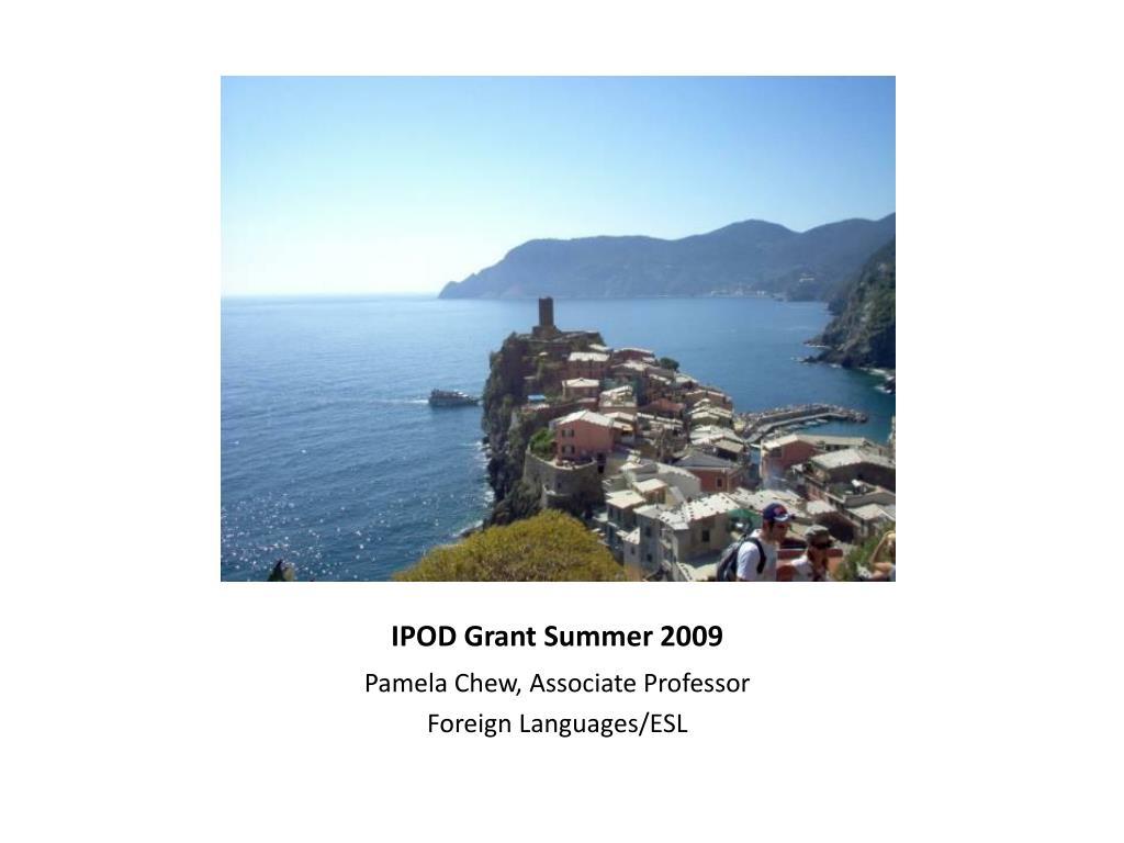 IPOD Grant Summer 2009