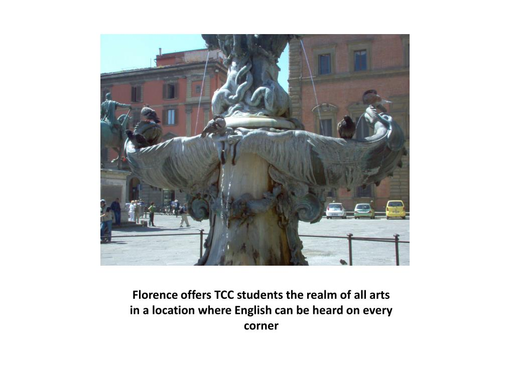 Florence offers TCC students the realm of all arts