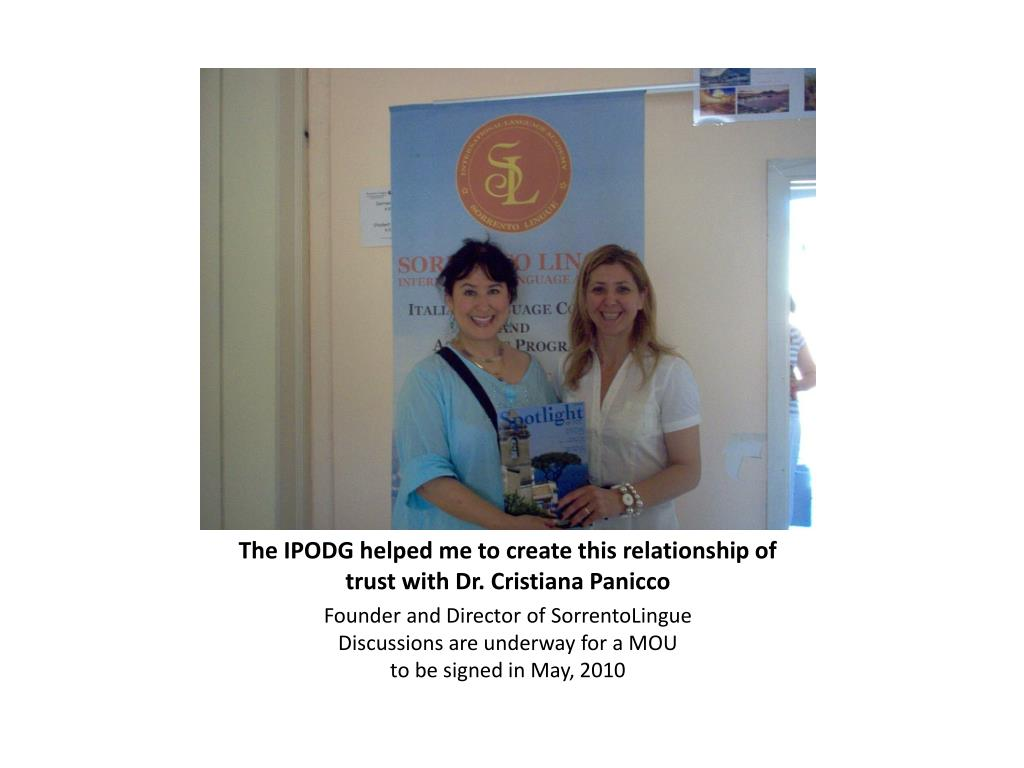 The IPODG helped me to create this relationship of trust with Dr. Cristiana