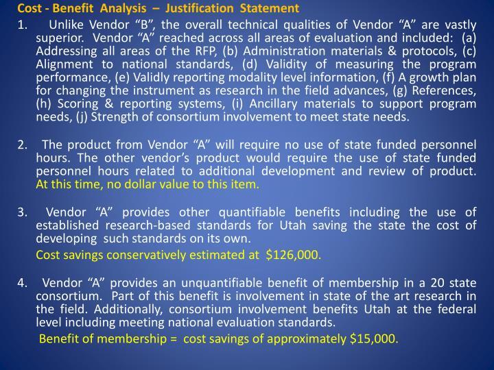 Cost - Benefit  Analysis  –  Justification  Statement