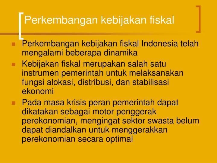 Perkembangan kebijakan fiskal