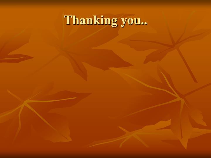 Thanking you..