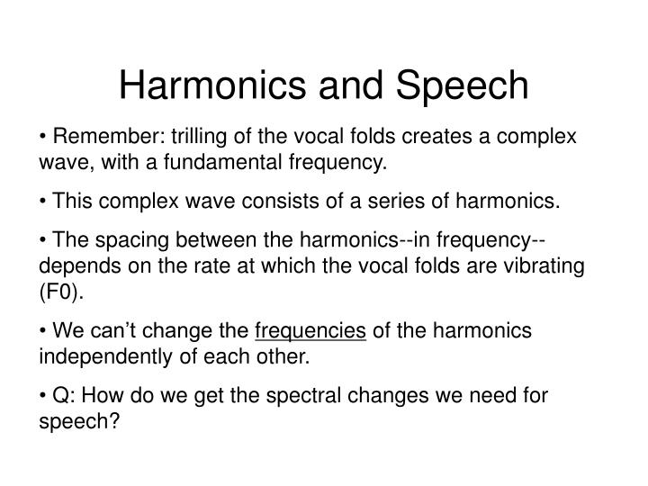 Harmonics and Speech