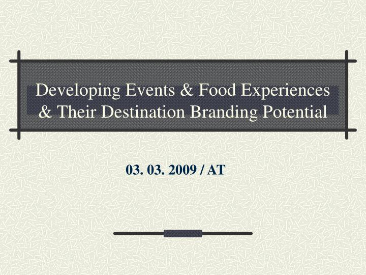 Developing events food experiences their destination branding potential