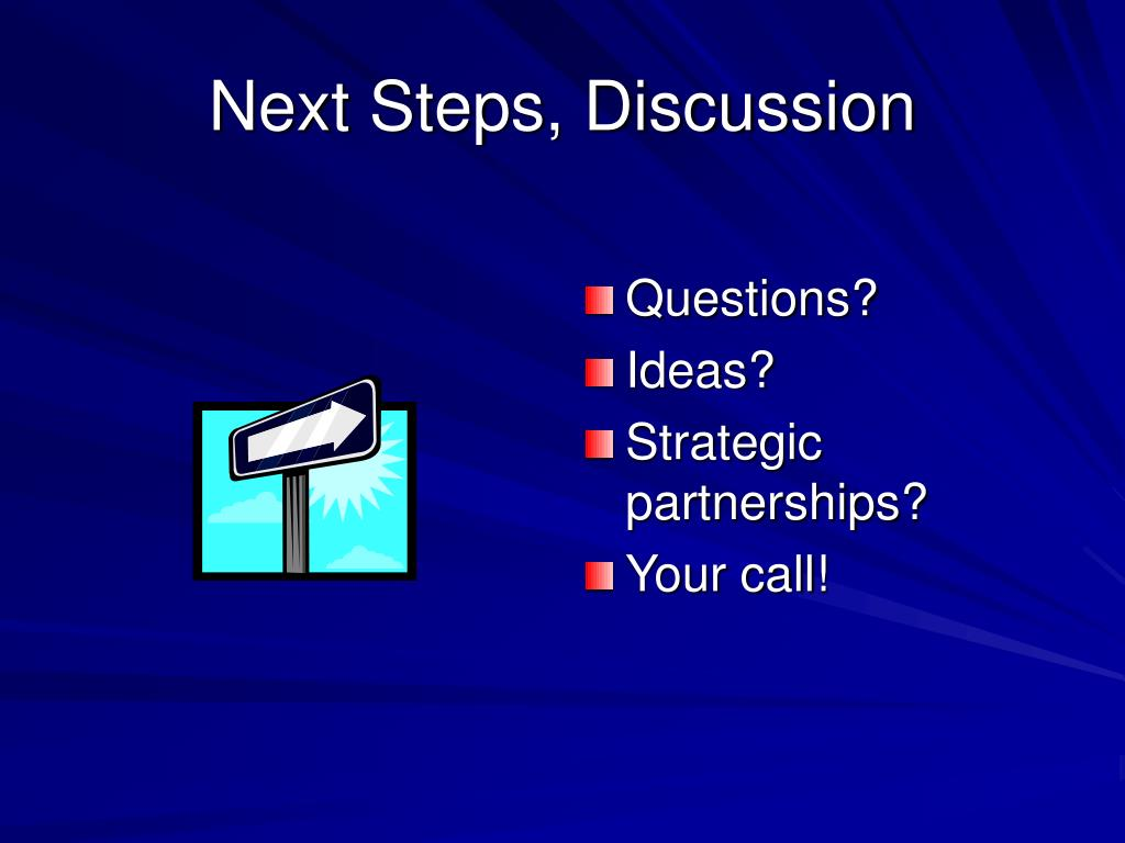 Next Steps, Discussion
