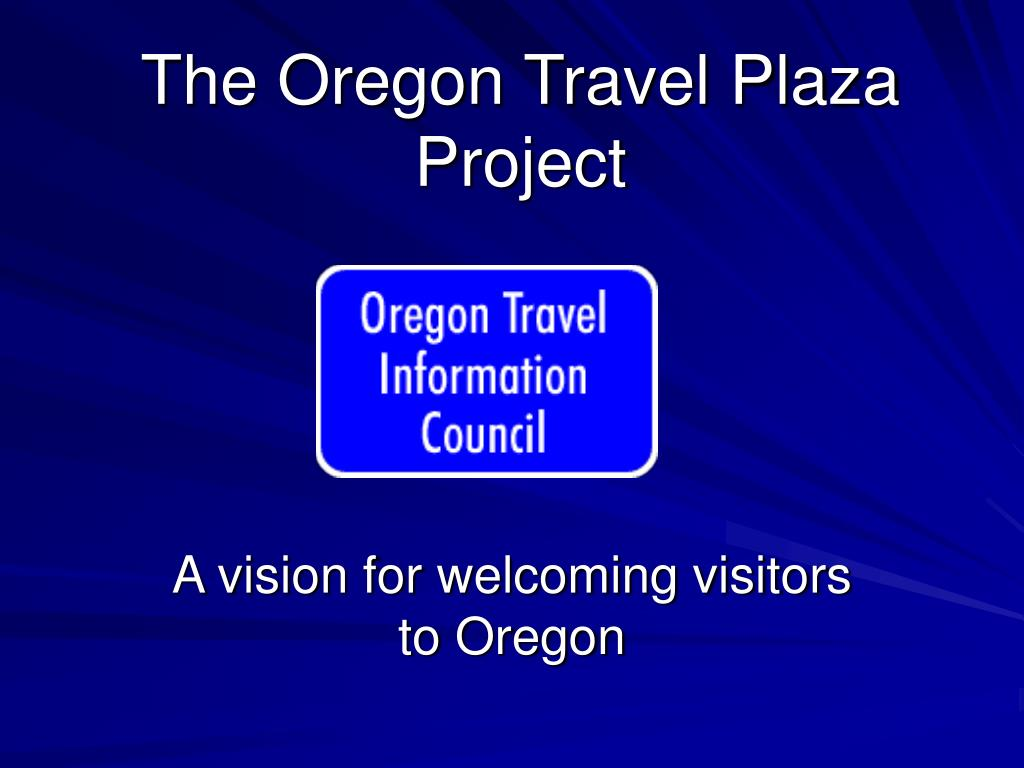 The Oregon Travel Plaza Project