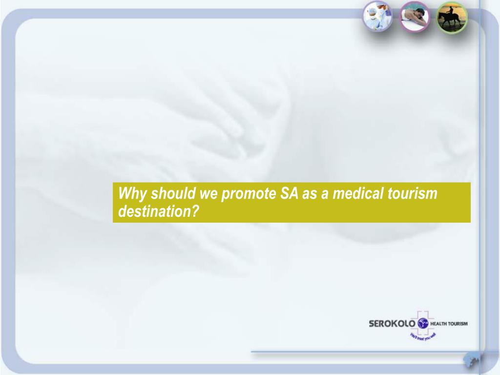 Why should we promote SA as a medical tourism destination?