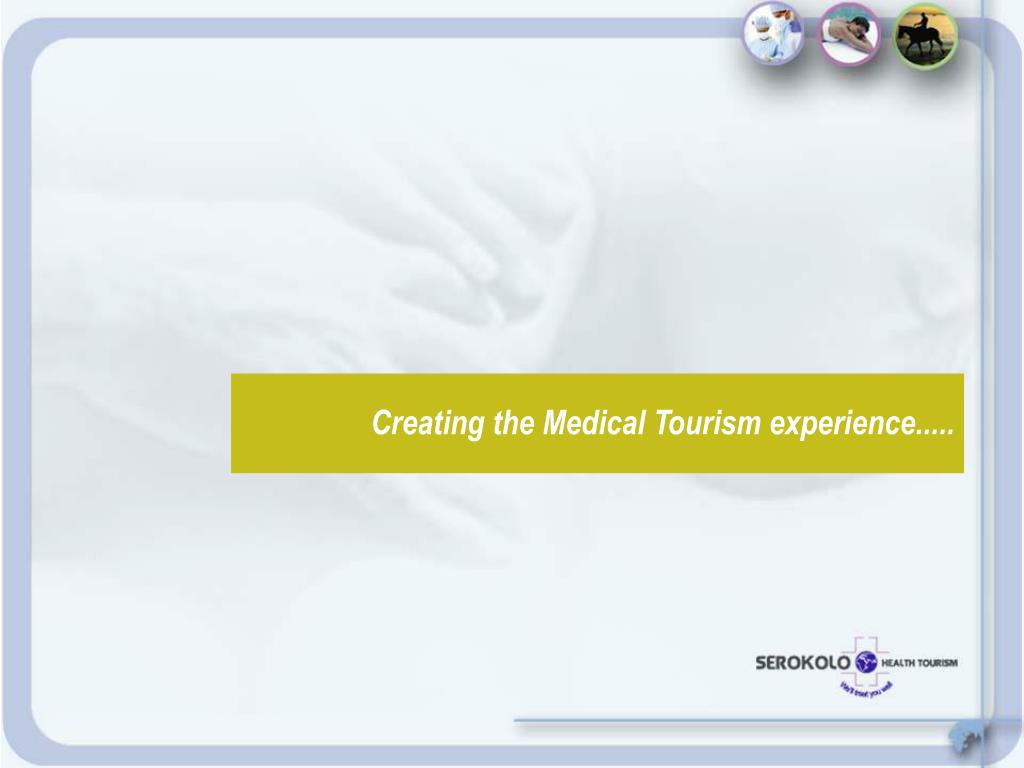 Creating the Medical Tourism experience.....