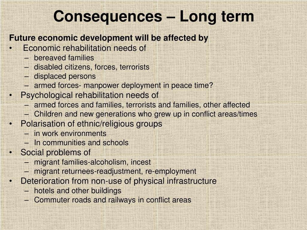 Consequences – Long term