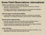 some field observations international