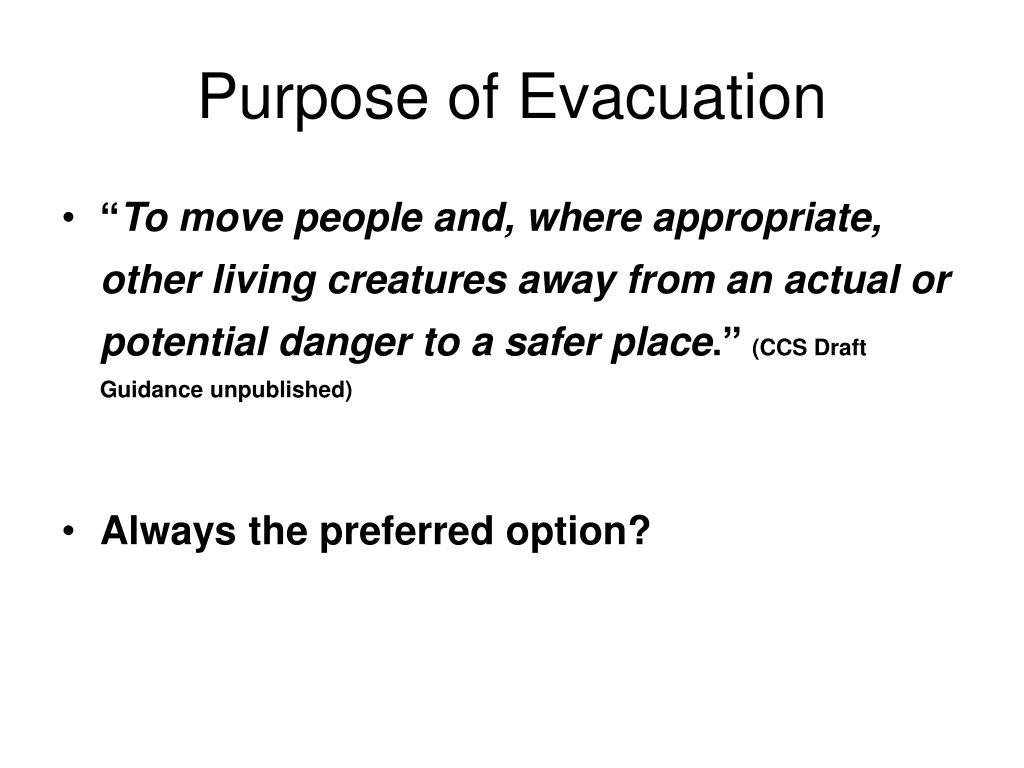 Purpose of Evacuation