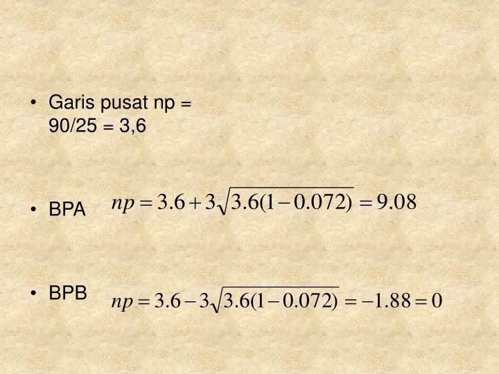 Garis pusat np = 90/25 = 3,6