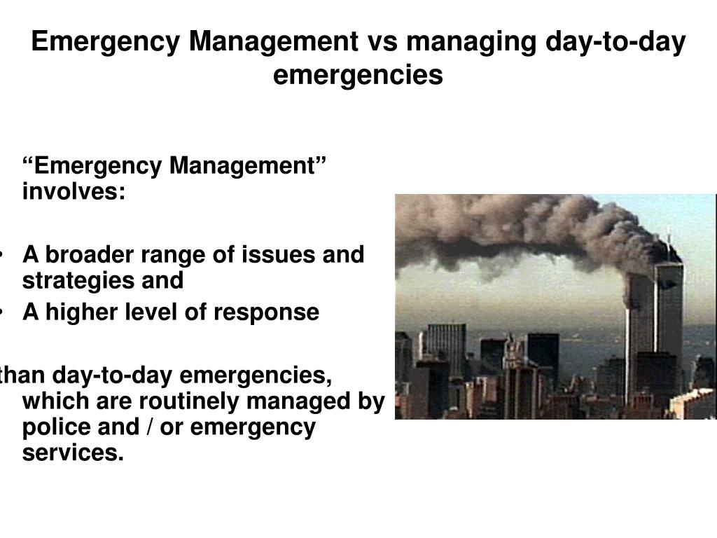 Emergency Management vs managing day-to-day emergencies
