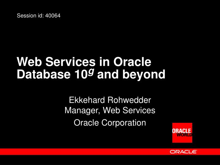 Web services in oracle database 10 g and beyond