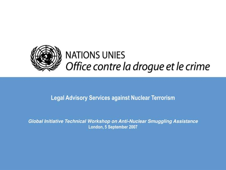 Legal Advisory Services against Nuclear Terrorism