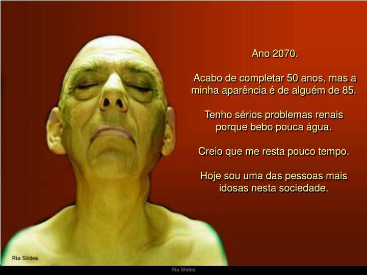 Ano 2070.