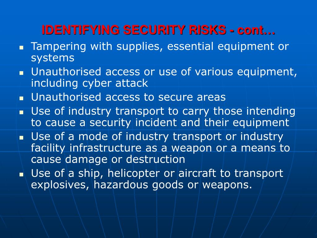 IDENTIFYING SECURITY RISKS - cont…