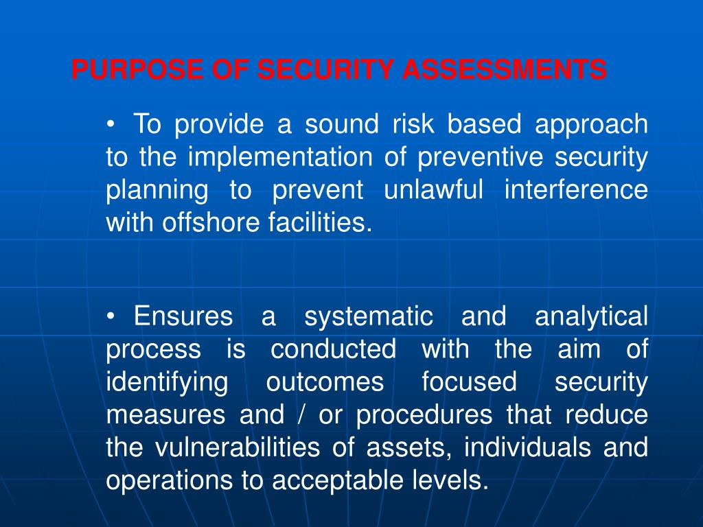 PURPOSE OF SECURITY ASSESSMENTS